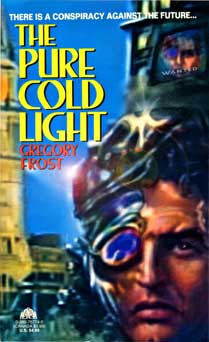 The Pure Cold Light, a science fiction novel
